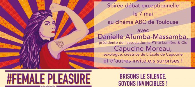 Le film Female pleasure arrive à Toulouse !